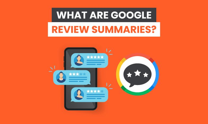 What are Google Review Summaries?