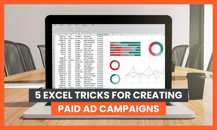 5 Excel Tricks for Creating Paid Ad Campaigns