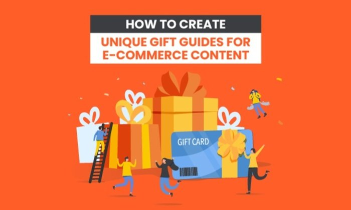 How to Create Unique Gift Guides for E-Commerce Content