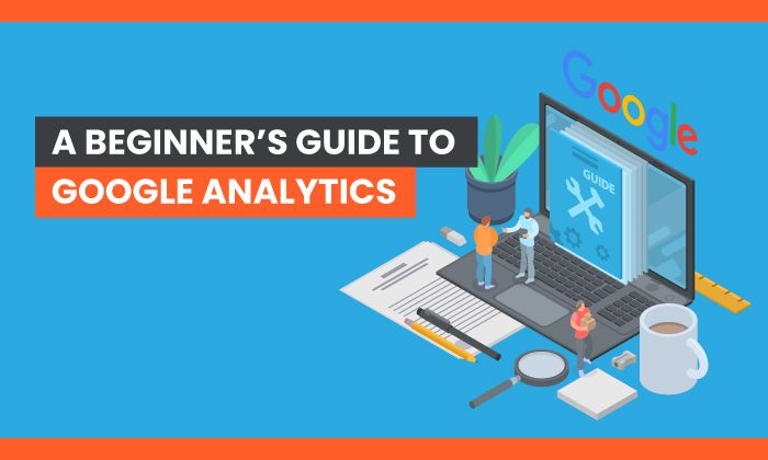 A Beginner's Guide to Google Analytics featured image