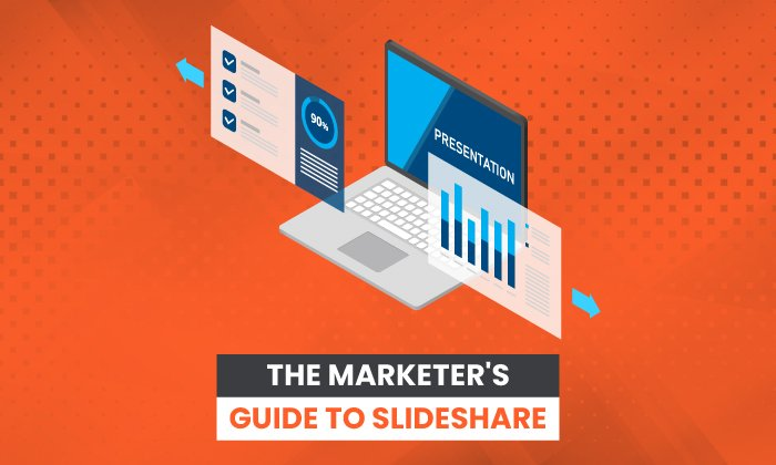 Slideshare: What it is and How Marketers Can Use It