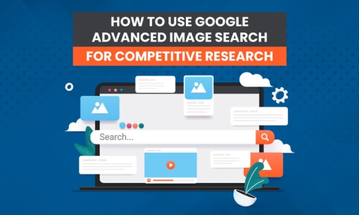 How to Use Google Advanced Image Search for Competitive Research