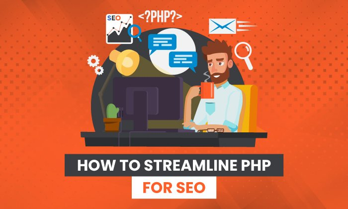 How to Streamline PHP for SEO